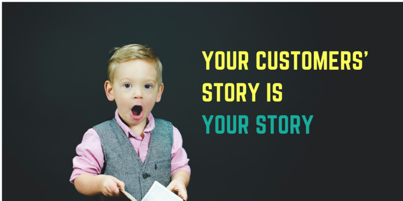 Make Your Customers' Story your Story